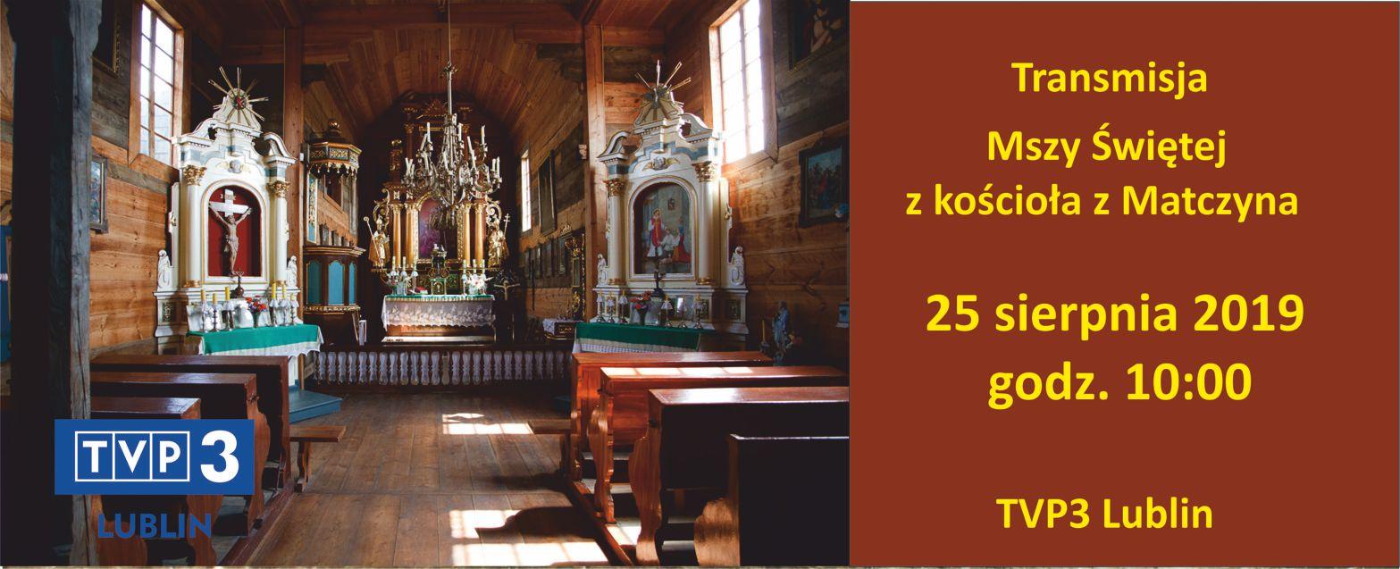 Transmisja Mszy Świętej z kościoła z Matczyna